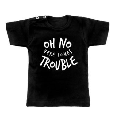shirt met tekst Oh No Here Comes Trouble